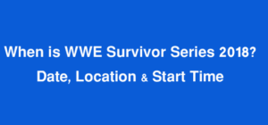 When is WWE Survivor Series 2018